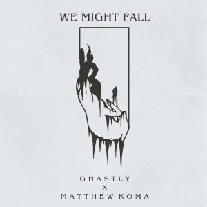 Matthew Koma的專輯We Might Fall
