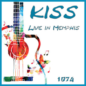 Album Live in Memphis 1974 from Kiss