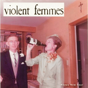 Album Happy New Year from Violent Femmes
