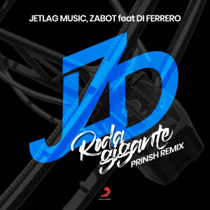 Album Roda Gigante (PRINSH Remix) from Jetlag Music
