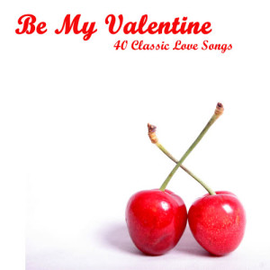 Album Be My Valentine: 40 Classic Love Songs from Love Song Experts