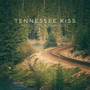 Album Tennessee Kiss from Julian Scott