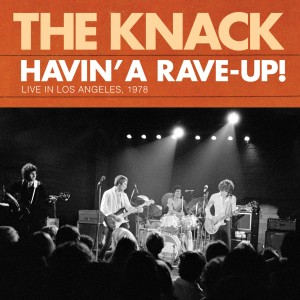 Album Havin' a Rave-Up! Live in Los Angeles, 1978 from The Knack