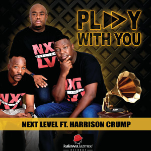 Listen to Play With You song with lyrics from Next Level