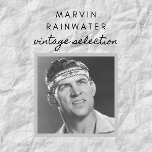 Album Marvin Rainwater - Vintage Selection from Marvin Rainwater