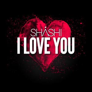 Album I Love You from Shashi