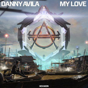 Album My Love from Danny Avila