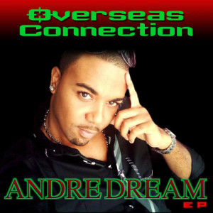Album Overseas Connection EP from Andre Dream