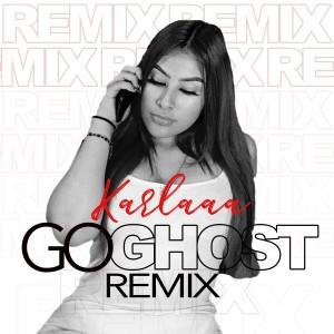 Album Go Ghost (Remix) (Explicit) from Karlaaa