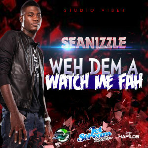 Album Weh Dem a Watch Me Fah from Seanizzle