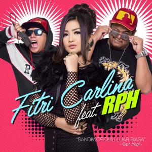 Sandiworomu Luar Biasa (feat. RPH) dari Fitri Carlina