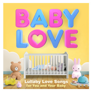 Album Baby Love - Lullaby Love Songs for You and Your Baby from Sleepyheadz