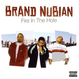 Brand Nubian的專輯Fire In The Hole