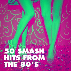 Album 50 Smash Hits from the 80's from 60's 70's 80's 90's Hits