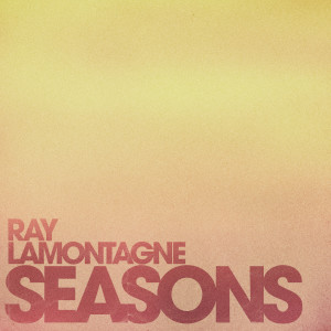 Album Seasons from Ray LaMontagne