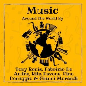 Music Around the World by Tony Renis, Fabrizio De Andre, Rita Pavone, Pino Donaggio & Gianni Morandi