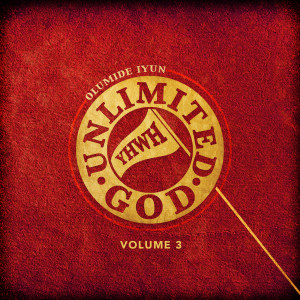 Album Unlimited God, Vol. 3 from Olumide Iyun
