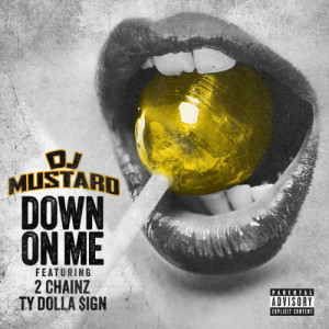 Listen to Down On Me song with lyrics from DJ Mustard