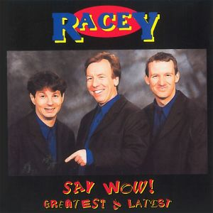 Album Say Wow! (Greatest & Latest) from Racey