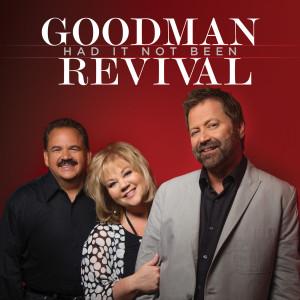 Album Had It Not Been from Goodman Revival