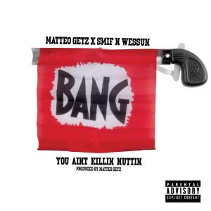 Album You Ain't Killin' Nuttin (Explicit) from Smif n Wessun