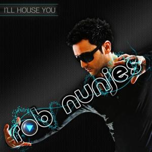 Album I'll House You from Rob Nunjes