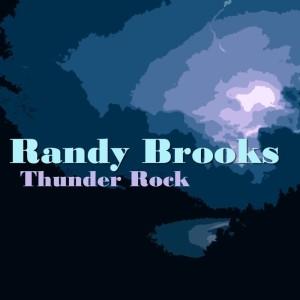 Randy Brooks的專輯Thunder Rock
