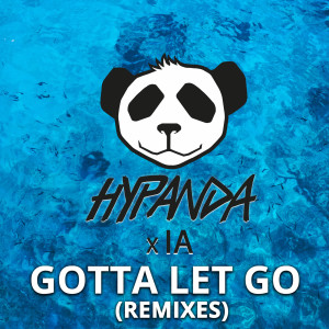 Listen to Gotta Let Go (DJ Tonka Remix) song with lyrics from Hypanda