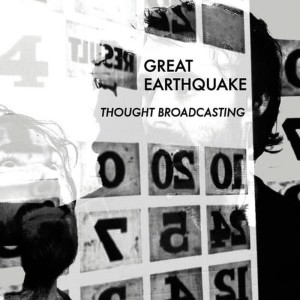 Great Earthquake的專輯Thought Broadcasting