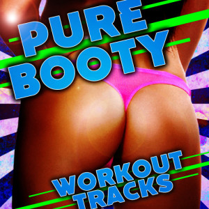Workout Hits的專輯Pure Booty Workout Tracks
