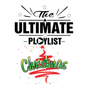 The Ultimate Christmas Playlist 2016 Various Artists