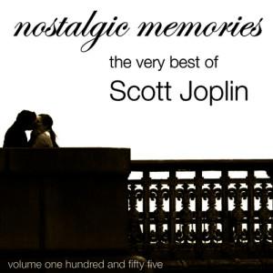 Album Nostalgic Memories-The Very Best Of Scott Joplin-Vol. 155 from Scott Joplin