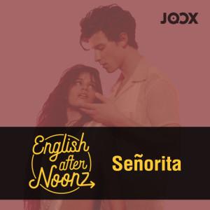 English AfterNoonz - EP.11 Señorita - Shawn Mendes, Camila Cabello dari album English AfterNoonz: Señorita - Shawn Mendes, Camila Cabello