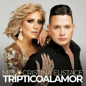 Album Tríptico al Amor (feat. Cristina Eustace) from Mel