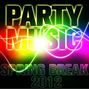 Ultimate Tribute Stars的專輯Party Music: Spring Break 2012
