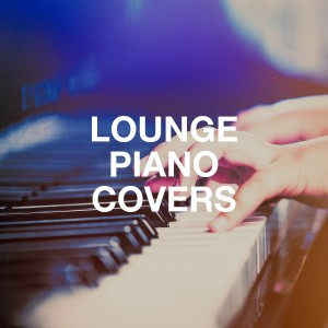 Album Lounge Piano Covers from Piano Love Songs