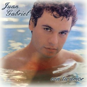 收聽Juan Gabriel的With Your Love (Con Tu Amor)歌詞歌曲