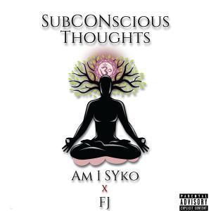 FJ的專輯Subconscious Thoughts (Explicit)