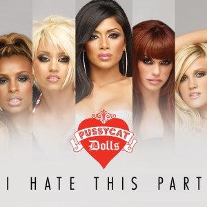 I Hate This Part dari The Pussycat Dolls