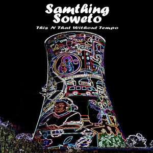 Listen to Call Girl, My Girl song with lyrics from Samthing Soweto