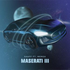 Album Maserati III (feat. Mensa) (Explicit) from Saaff
