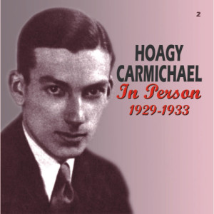 Hoagy Carmichael的專輯In Person 1929-1933 (Remastered)