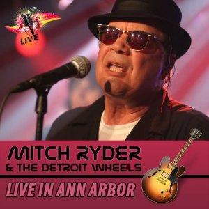 Album Live in Ann Arbor from Mitch Ryder & The Detroit Wheels