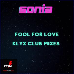 Fool for Love (Klyx Club Mixes) dari Sonia