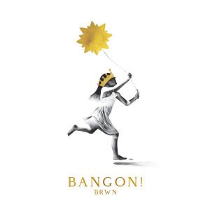 อัลบัม Bangon! ศิลปิน BRWN