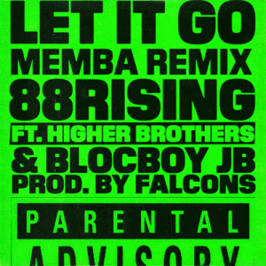 88rising的專輯Let It Go (feat. Higher Brothers & BlocBoy JB) [MEMBA Remix]