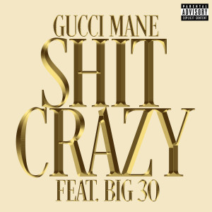 Album Shit Crazy (feat. BIG30) (Explicit) from Gucci Mane