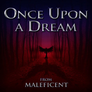 """Hollywood Movie Theme Orchestra的專輯Once Upon a Dream (From """"Maleficent"""") [Instrumental Version]"""