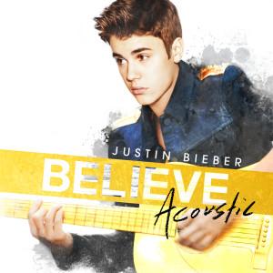 Justin Bieber的專輯Believe Acoustic