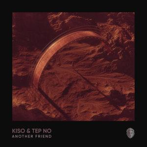 Album Another Friend (MC4D Remix) from Kiso